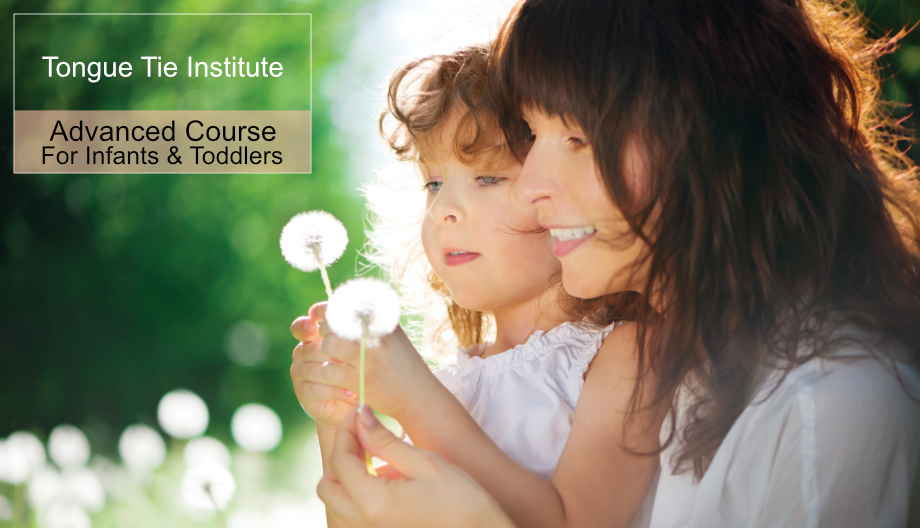 Tongue Tie Institute – Infants and Toddlers Advanced Course – Jan 2020 (6 hrs CPD) – CERPS pending (previously granted).